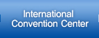 International Convention Center